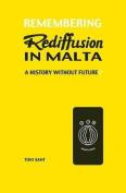 Remembering Rediffusion in Malta