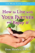How to Live with Your Partner and Enjoy It