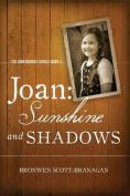 Joan: Sunshine and Shadows