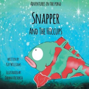Snapper and the Hiccups