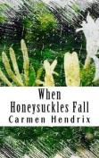 When Honeysuckles Fall