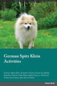 German Spitz Klein Activities German Spitz Klein Activities (Tricks, Games & Agility) Includes  : German Spitz Klein Agility, Easy to Advanced Tricks, Fun Games, Plus New Content