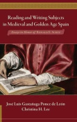 Reading and Writing Subjects in Medieval and Golden Age Spain