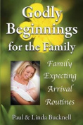 Godly Beginnings for the Family