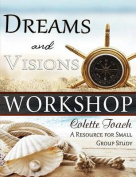 Dreams and Visions Workshop