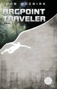 Arcpoint Traveler: Book One