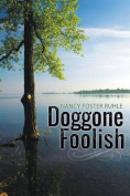 Doggone Foolish