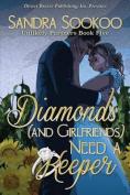 Diamonds (and Girlfriends) Need a Keeper