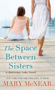 The Space Between Sisters [Large Print]