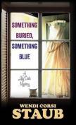 Something Buried, Something Blue [Large Print]