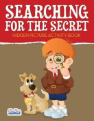 Searching for the Secret
