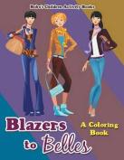 Blazers to Belles
