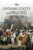 The Indian States and Ruling Princes