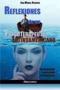 Reflexiones de Un Psicoterapeuta Latinoamericano [Spanish]