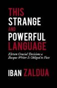 This Strange and Powerful Language