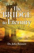 The Bridge to Eternity