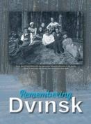 Remembering Dvinsk - Daugavpils, Latvia