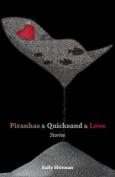 Piranhas & Quicksand & Love