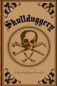 Skullduggery: A Novel by