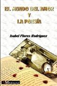 El Mundo del Amor y La Poesea [Spanish]