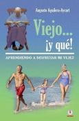 Viejo... y Que! [Spanish]