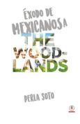 Exodo de Mexicanos a the Woodlands [Spanish]