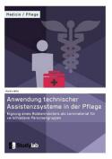 Anwendung Technischer Assistenzsysteme in Der Pflege [GER]