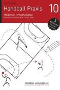 Handball Praxis 10 - Moderner Tempohandball [GER]