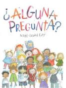Alguna Pregunta? [Spanish]