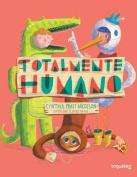 Totalmente Humano [Spanish]