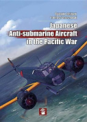 Japanese Anti-Submarine Aircraft in the Pacific War
