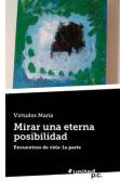 Mirar Una Eterna Posibilidad [Spanish]