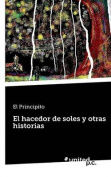 El Hacedor de Soles y Otras Historias [Spanish]