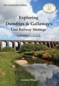 The Exploring Dumfries & Galloway's Lost Railway Heritage