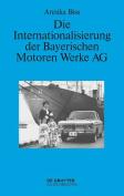 Die Internationalisierung Der Bayerischen Motoren Werke AG [GER]