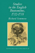 Studies in the English Pantomime, 1712-1733