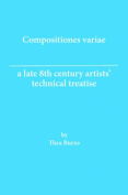 Compositiones Variae - A Late 8th Century Artists' Technical Treatise