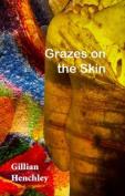 Grazes on the Skin