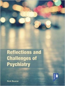 Reflections on the Challenges of Psychiatry in the UK and Beyond