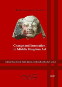 Change and Innovation in Middle Kingdom Art