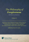 The Philosophy of Forgiveness - Volume II - New Dimensions of Forgiveness