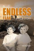 In Endless Fear: A True Story