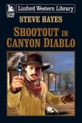 Shootout in Canyon Diablo [Large Print]