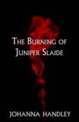 The Burning of Juniper Slaide
