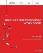 The Disciplined Entrepreneurship Workbook