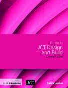 Guide to JCT Design and Build Building Contract