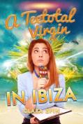 A Teetotal Virgin in Ibiza