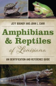 Amphibians and Reptiles of Louisiana