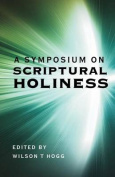 A Symposium on Scriptural Holiness