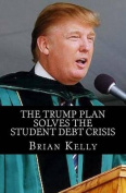 The Trump Plan Solves the Student Debt Crisis